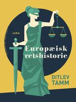 Europæisk retshistorie - Ditlev Tamm