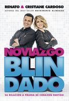 Noviazgo Blindado - Cristiane Cardoso, Renato Cardoso