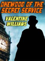 Okewood of the Secret Service - Valentine Williams