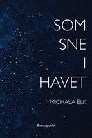 Som sne i havet - Michala Elk