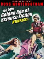 The 50th Golden Age of Science Fiction MEGAPACK®: Russ Winterbotham - Russ Winterbotham