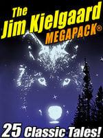 The Jim Kjelgaard MEGAPACK® - Jim Kjelgaard