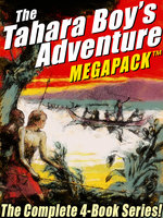 The Tahara Boy's Adventure MEGAPACK®: The Complete 4-Book Series! - Harold Sherman