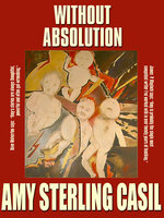 Without Absolution - Amy Sterling Casil