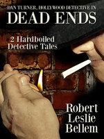 Dan Turner, Hollywood Detective in Dead Ends - Robert Leslie Bellem