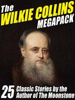 The Wilkie Collins Megapack - Wilkie Collins