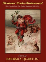 Christmas Stories Rediscovered - Sarah Orne Jewett, Jacob Riis, Frank R. Stockton, Ruth McEnery Stuart