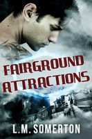 Fairground Attractions: A Box Set - L.M. Somerton