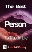 The Best Person To Trust In Life - Joseph Bassey