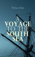 A Voyage to the South Sea - William Bligh