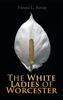 The White Ladies of Worcester - Florence L. Barclay