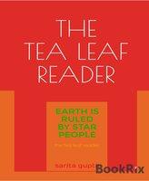 The Tea Leaf Reader - Sarita Gupta