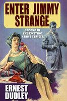 Enter Jimmy Strange - Ernest Dudley