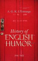 History of English Humor (Vol. 1&2) - A. G. K. L'Estrange