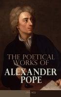 The Poetical Works of Alexander Pope (Vol. 1&2) - Alexander Pope