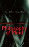 Philosophy of Mind - Georg Wilhelm Friedrich Hegel