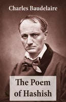 The Poem of Hashish (The Complete Essay translated by Aleister Crowley) - Charles Baudelaire, Aleister Crowley