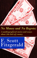 No Money and No Regrets - Francis Scott Fitzgerald