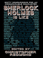 Sherlock Holmes Is Like: Sixty Comparisons for an Incomparable Character - Christopher Redmond