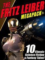 The Fritz Leiber MEGAPACK® - Fritz Leiber