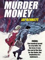 Murder Money - Jay Bennett