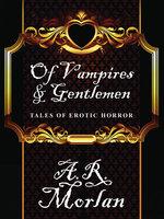 Of Vampires & Gentlemen - A.R. Morlan