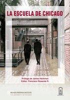La Escuela de Chicago - Francisco Rosende, James Heckman