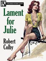 Lament for Julie - Robert Colby