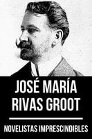 Novelistas Imprescindibles - José María Rivas Groot - August Nemo, José María Rivas Groot