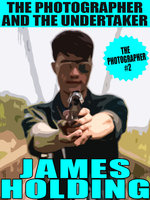The Photographer and the Undertaker - James Holding