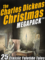 The Charles Dickens Christmas MEGAPACK® - Charles Dickens