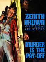 Murder is the Pay-Off - Leslie Ford, Zenith Brown