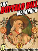 The Buffalo Bill MEGAPACK® - Helen Cody Wetmore, Buffalo Bill Cody