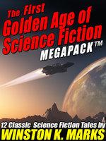 The First Golden Age of Science Fiction MEGAPACK®: Winston K. Marks - Winston K. Marks