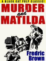 Murder and Matilda - Fredric Brown
