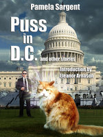 Puss in D.C. and Other Stories - Pamela Sargent