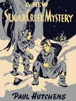 A New Sugar Creek Mystery - Paul Hutchens