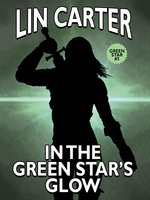 In the Green Star's Glow - Lin Carter