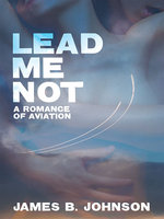 Lead Me Not - James B. Johnson