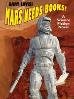 Mars Needs Books! - Gary Lovisi