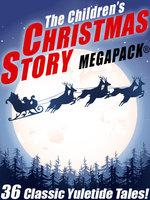 The Children's Christmas Story MEGAPACK® - Charles Dickens, Hans Christian Andersen