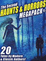 The Second Haunts & Horrors MEGAPACK® - Frank Belknap Long, Fritz Leiber, Robert Moore Williams, Janet Fox, A.R. Morlan