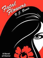 Fatal Flowers - V. J. Banis