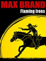 Flaming Irons - Max Brand, Frederick Faust