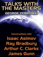 Talks with the Masters: Conversations with Isaac Asimov, Ray Bradbury, Arthur C. Clarke, and James Gunn - Ray Bradbury, Arthur C. Clarke, James Gunn, Isaac Asimov, George Zebrowski