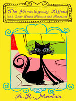 The Hemingway Kittens and Other Feline Fancies and Fantasies - A.R. Morlan
