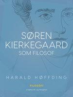 Søren Kierkegaard som filosof - Harald Høffding