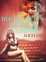 Begær i det Russiske Kejserrige - Erotisk novelle - Alicia Luz