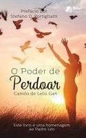 O Poder de Perdoar - Camilo de Lelis Gan