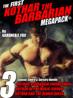 The First Kothar the Barbarian MEGAPACK®: 3 Sword and Sorcery Novels - Gardner F. Fox